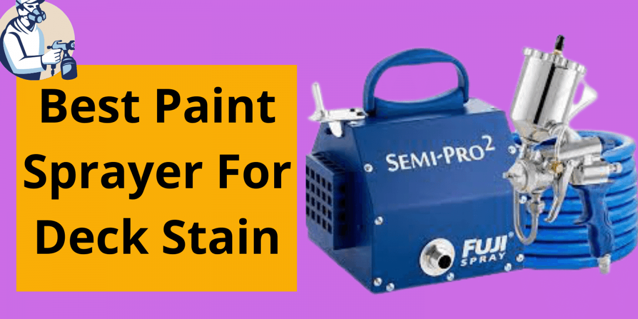 Top 5 Best Paint Sprayer For Deck Stain for 2021