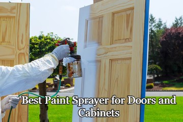 5 Best Paint Sprayer for Doors and Cabinets 2021